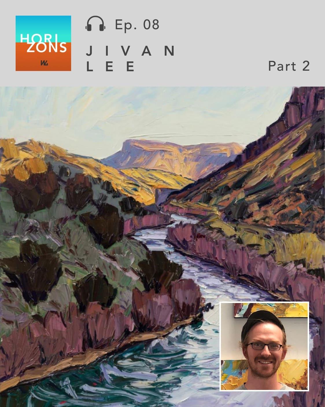 Horizons Ep. 08 - Jivan Lee Pt. 2